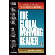 The Global Warming Reader: A Century of Writing About Climate Change Bill McKibben Paperback