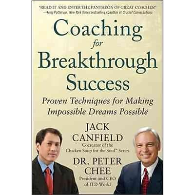 Coaching for Breakthrough Success Jack Canfield, Peter Chee Hardcover