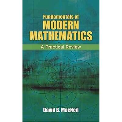 Fundamentals of Modern Mathematics: A Practical Review David B. MacNeil Paperback