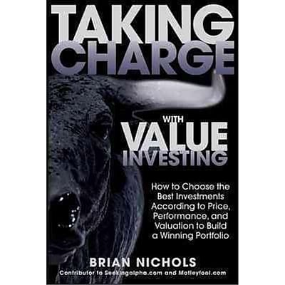 Taking Charge With Value Investing Brian Nichols Hardcover