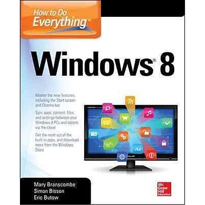 How to Do Everything Windows 8 Mary Branscombe, Simon Bisson, Eric Butow Paperback