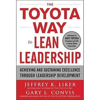 The Toyota Way to Lean Leadership Jeffrey Liker, Gary L. Convis Hardcover