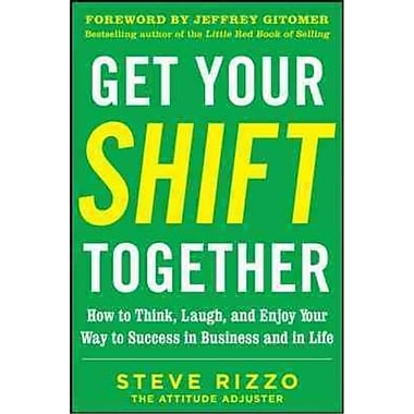 Get Your SHIFT Together Steve Rizzo Hardcover