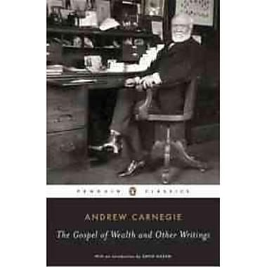The Gospel of Wealth Essays and Other Writings (Penguin Classics) Andrew Carnegie Paperback