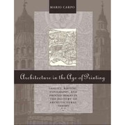 Architecture in the Age of Printing Mario Carpo Hardcover