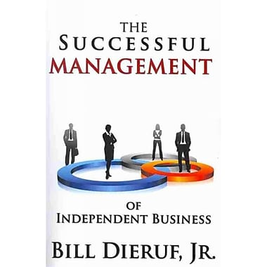 The Successful Management of Independent Business Bill Dieruf Jr. Paperback