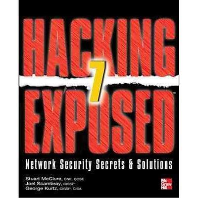 Hacking Exposed 7 Stuart McClure, Joel Scambray, George Kurtz Paperback