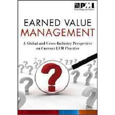 Earned Value Management: A Global and Cross-Industry Perspective on Current EVM Practice