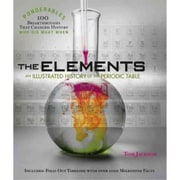 The Elements: An Illustrated History of the Periodic Table