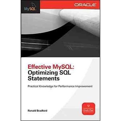 Effective MySQL Optimizing SQL Statements Ronald Bradford Paperback