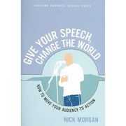 Give Your Speech, Change the World Nick Morgan Paperback