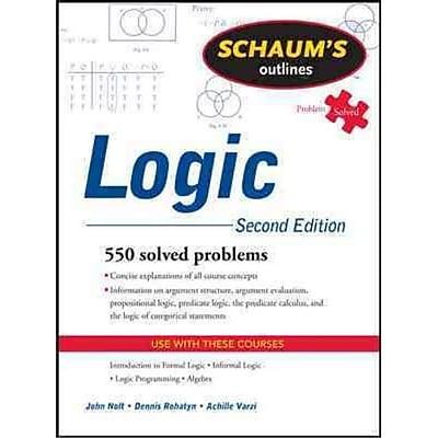 Schaum's Outline of Logic John Nolt, Dennis Rohatyn, Achille Varzi Paperback