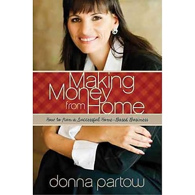 Making Money from Home Donna Partow Paperback