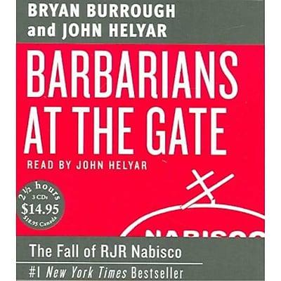 Barbarians At The Gate Bryan Burrough CD