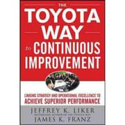 The Toyota Way to Continuous Improvement Jeffrey Liker , James K. Franz Hardcover