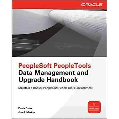 PeopleSoft PeopleTools Data Management and Upgrade Handbook Paula Dean, Jim Marion Paperback