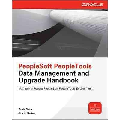 PeopleSoft PeopleTools Data Management and Upgrade Handbook Paula Dean, Jim Marion Paperback