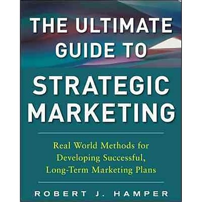 The Ultimate Guide to Strategic Marketing Robert Hamper Hardcover