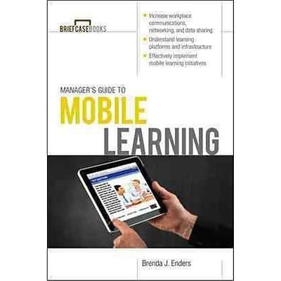 Manager's Guide to Mobile Learning Brenda J. Enders Paperback