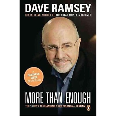 More than Enough: The Ten Keys to Changing Your Financial Destiny Dave Ramsey