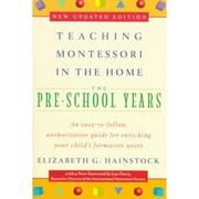 Teaching Montessori in the Home: Pre-School Years: The Pre-School Years Paperback