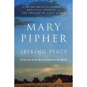 Seeking Peace Mary Pipher Paperback