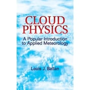 Cloud Physics: A Popular Introduction to Applied Meteorology (Dover Earth Science) Paperback