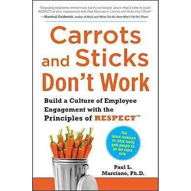 Carrots and Sticks Don't Work Paul L. Marciano Hardcover