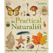 The Practical Naturalist DK Publishing Paperback