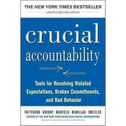 Crucial Accountability Kerry Patterson, Joseph Grenny,  Ron McMillan, Al Switzler, David Maxfield Hardcover