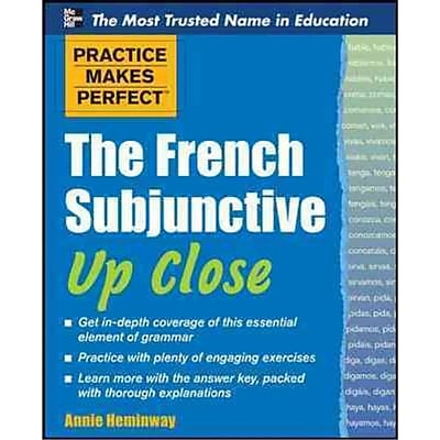 Practice Makes Perfect The French Subjunctive Up Close Annie Heminway Paperback