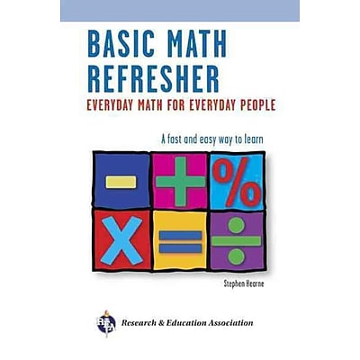 Basic Math Refresher, 2nd Ed.: Everyday Math for Everyday People Stephen Hearne Ph.D Paperback