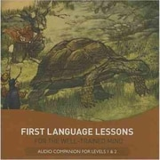 First Language Lessons for the Well-Trained Mind: Audio Companion for Levels 1 & 2