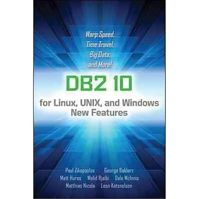 DB2 10 For Linux, UNIX, And Windows New Features Paul Zikopoulos Paperback