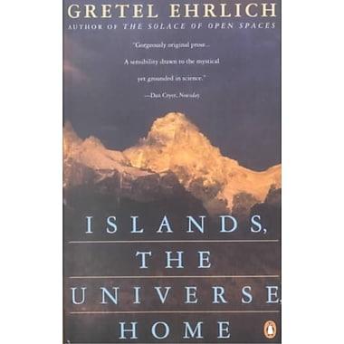 Islands, the Universe, Home Gretel Ehrlich Paperback