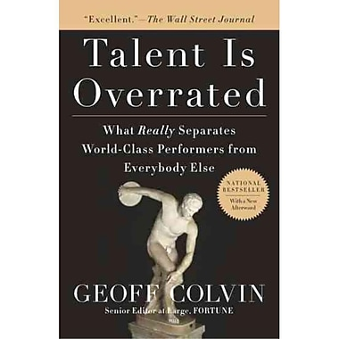 Talent is Overrated: What Really Separates World-Class Performers from Everybody Else Paperback
