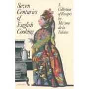 Seven Centuries of English Cooking: A Collection of Recipes Maxime de la Falaise Paperback