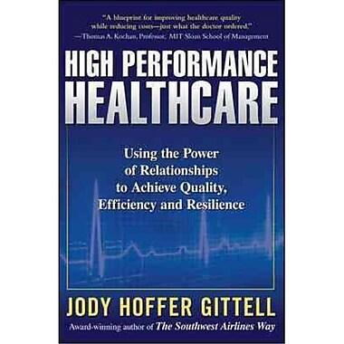 High Performance Healthcare Jody Hoffer Gittell Hardcover