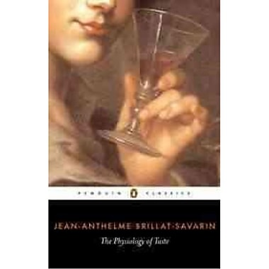 The Physiology of Taste Jean Anthelme Brillat-Savarin Paperback