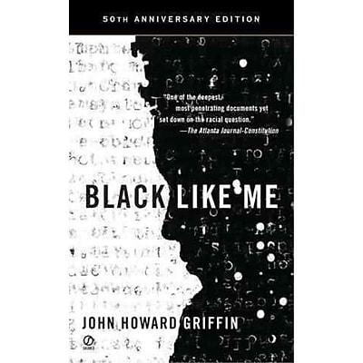 Black Like Me (50th Anniversary Edition) John Howard Griffin Mass Market Paperback