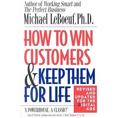 How To Win Customers And Keep Them For Life Revised Edition Michael LeBoeuf Paperback