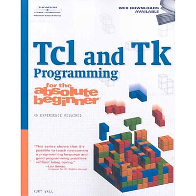 Tcl and Tk Programming for the Absolute Beginner Kurt Wall Paperback
