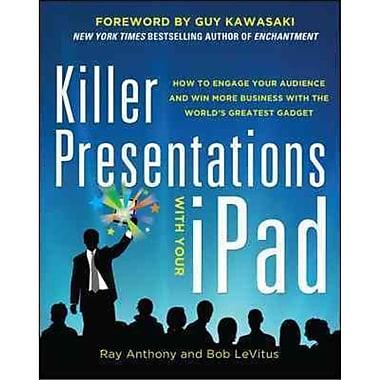 Killer Presentations With Your iPad Ray Anthony, Bob LeVitus Paperback