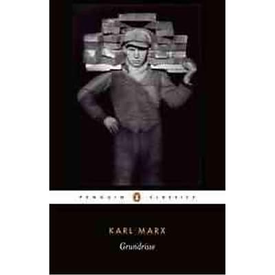 Grundrisse: Foundations of the Critique of Political Economy (Penguin Classics) Karl Marx Paperback