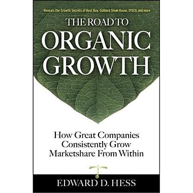 The Road to Organic Growth Edward D. Hess Hardcover