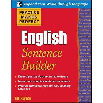 Practice Makes Perfect English Sentence Builder Ed Swick Paperback