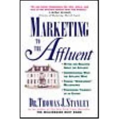 Marketing to the Affluent Thomas Stanley Paperback