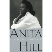 Speaking Truth to Power Anita Hill Paperback
