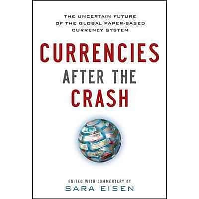 Currencies After the Crash Sara Eisen Hardcover