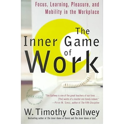 The Inner Game of Work W. Timothy Gallwey Paperback
